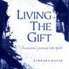 Living the Gift – A Unicorn's Journey Into Spirit Book Debut