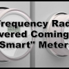 Smart Meter High Frequency Radiation Discovered