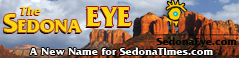 For the best Sedona Arizona News and Views? Subscribe to www.SedonaEye.com today.